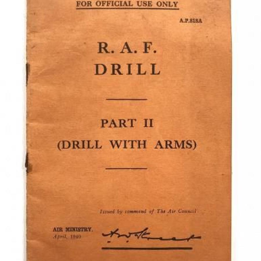 WW2 RAF 1940 Drill Manual Part II Drill with Arms.