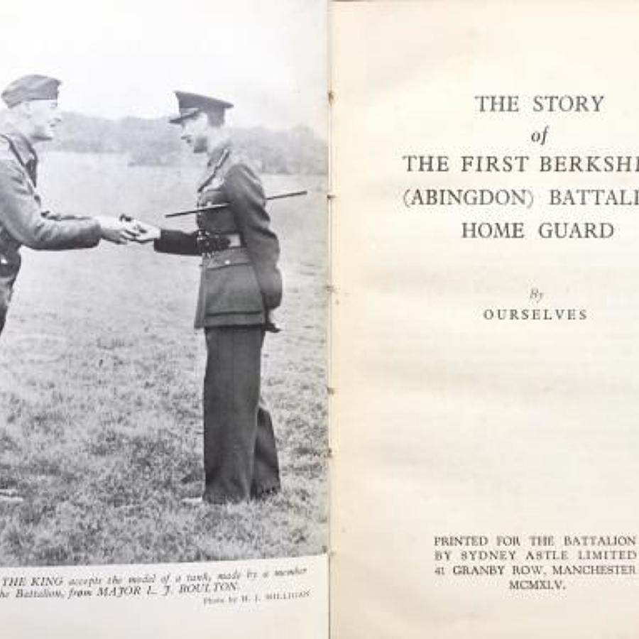 Story of the First Berkshire (Abingdon) Battalion Home Guard. Book.