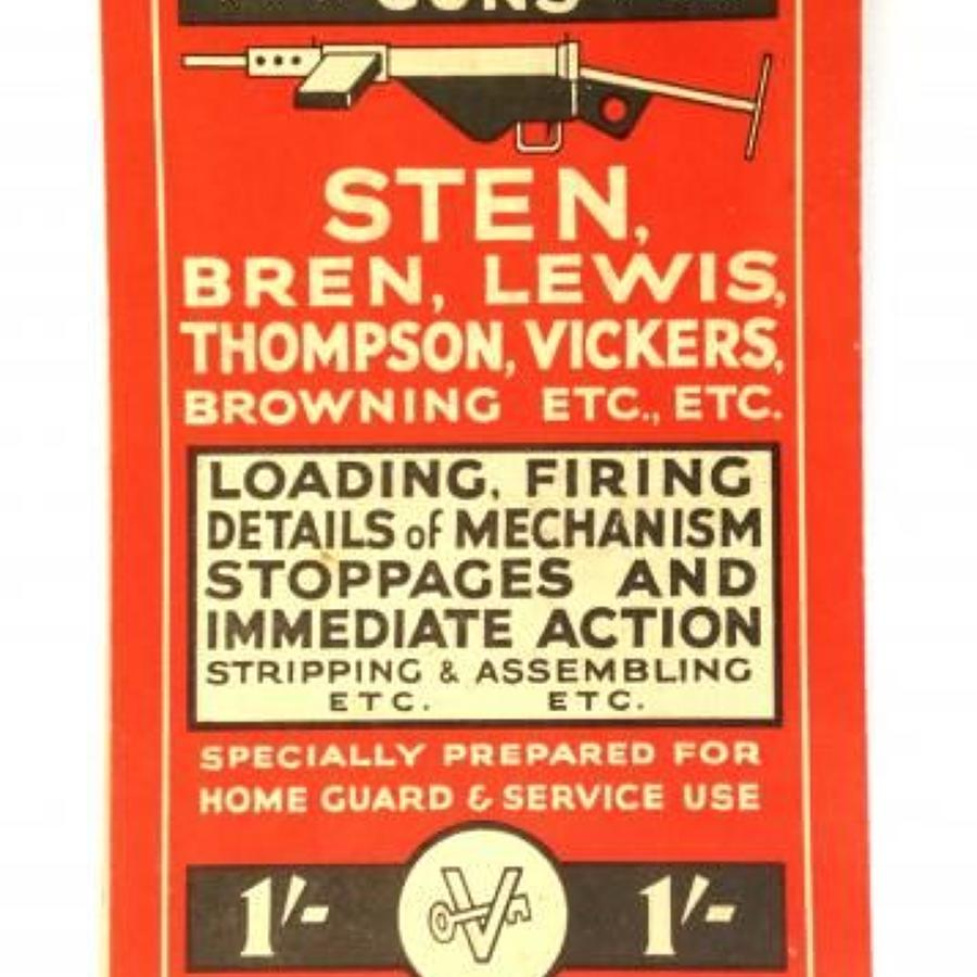 WW2 Ste, Bren, Lewis, Thompson, Vickers, Browning Gun Home Guard Bookl
