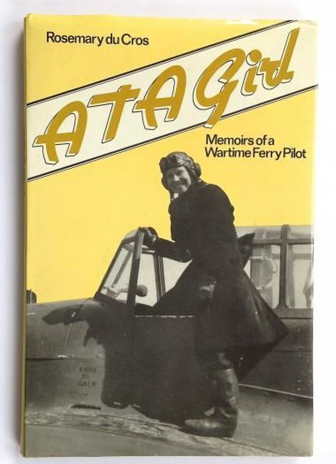 ATA Girl Air Transport Auxiliary Signed Copy by Rosemary Du Cros.