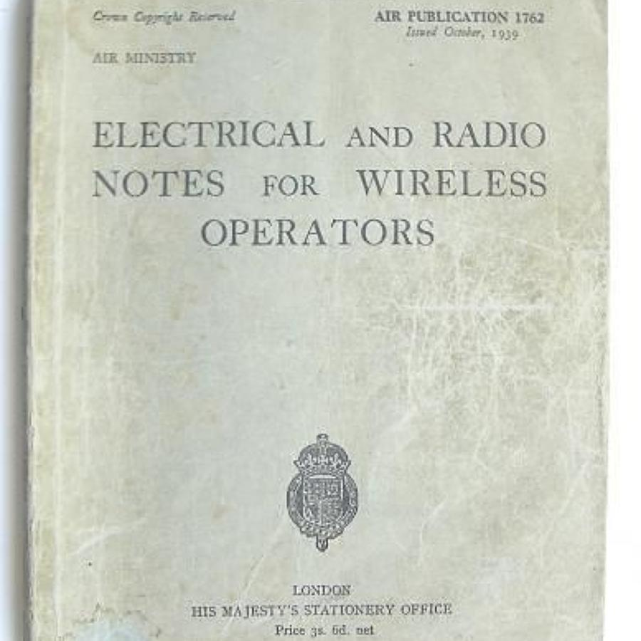 WW2 1939 RAF Electrical and Radio Notes for Wireless Operators.