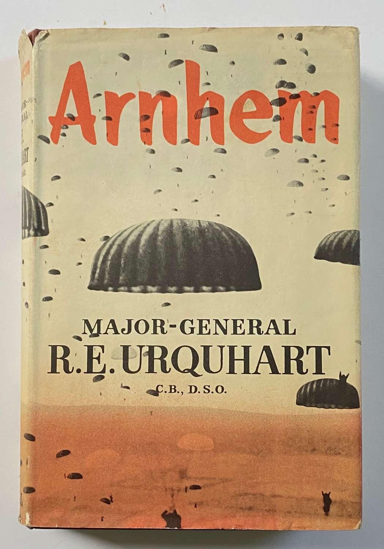 Arnhem By Major General R.E. Urquhart 1st Edition 1958.
