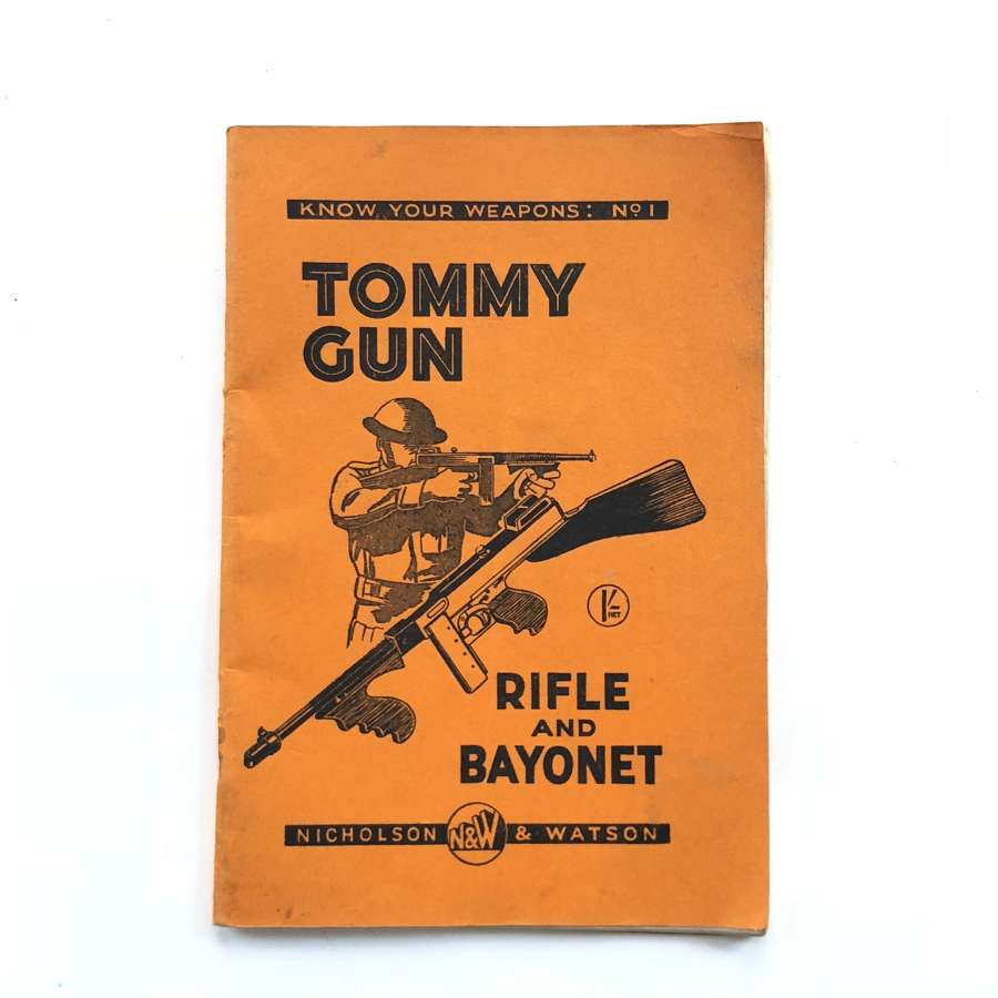 "WW2 ""Tommy Gun Rifle & Bayonet"" Book."