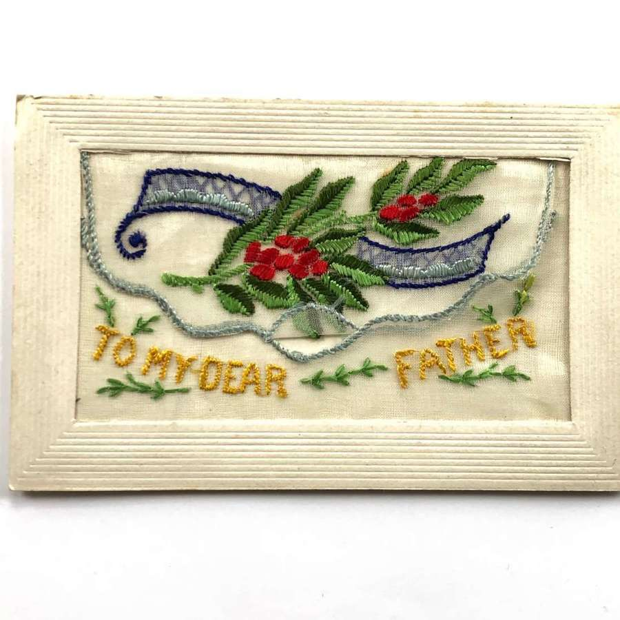 WW1 Silk Embroidered Postcard To My Dear Father.
