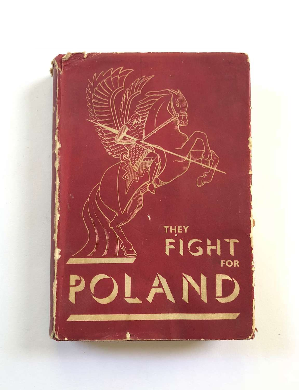 They Fight for Poland by F.B. Czarnonski Original Edition 1941 Book